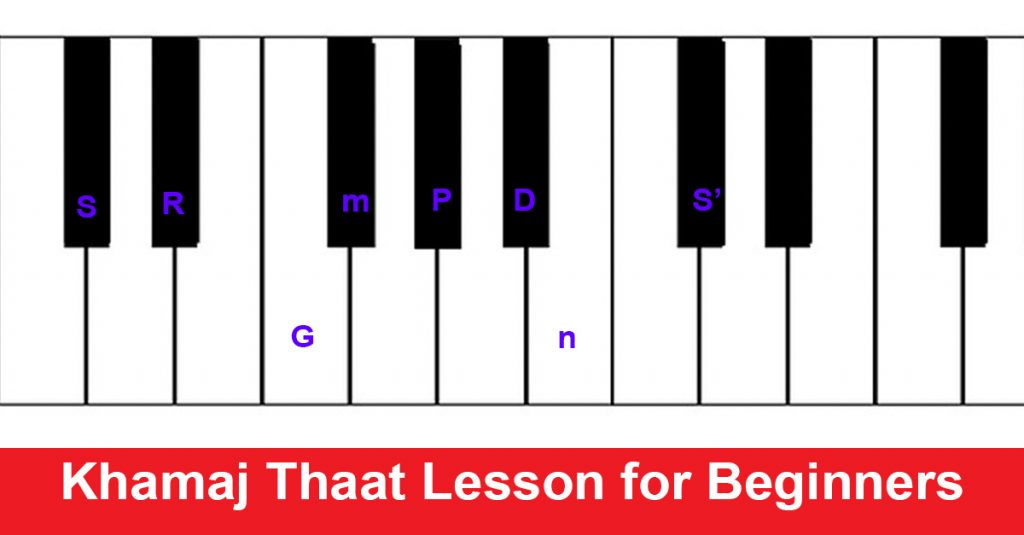 Khamaj Thaat Lesson for Beginners
